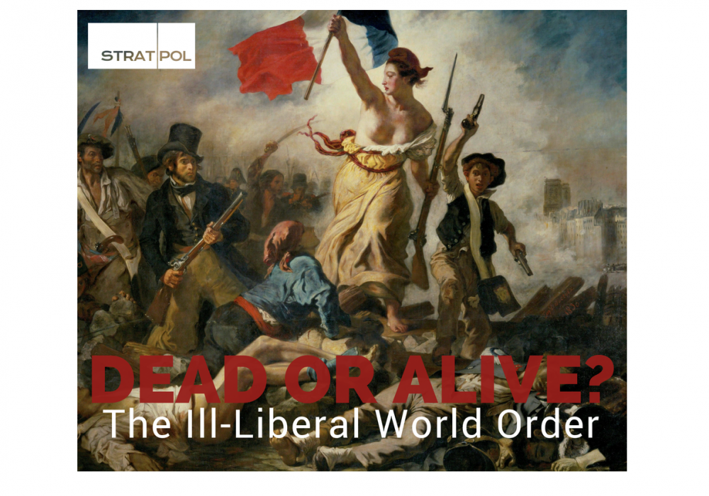 STRATPOL ViewPoints: The Ill-Liberal World Order